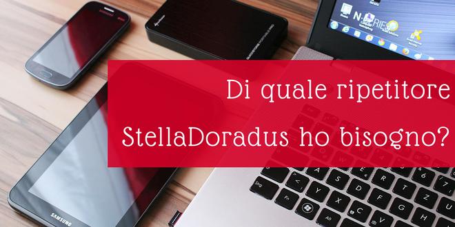 Di quale ripetitore StellaDoradus ho bisogno?
